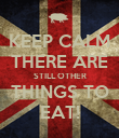 KEEP CALM THERE ARE STILL OTHER THINGS TO EAT! - Personalised Poster large