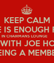 KEEP CALM THERE IS ENOUGH FOOD  IN CHAIRMANS LOUNGE      EVEN WITH JOE HOCKEY BEING A MEMBER - Personalised Poster large