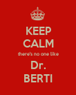 KEEP CALM there's no one like Dr. BERTI - Personalised Poster large