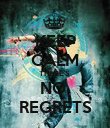 KEEP CALM THERE'S  NO  REGRETS - Personalised Poster large