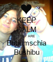 KEEP CALM THEY ARE Bubumschia Bushibu - Personalised Poster large