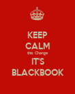 KEEP CALM this Change IT'S BLACKBOOK - Personalised Poster large