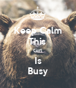 Keep Calm This  Girl Is Busy - Personalised Poster small