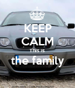 KEEP CALM This is  the family  - Personalised Poster large