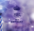 KEEP CALM THIS IT'S MY BIRTHDAY - Personalised Poster large