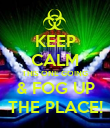 KEEP CALM THIS ONE GOING & FOG UP THE PLACE! - Personalised Poster large