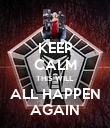 KEEP CALM THIS WILL ALL HAPPEN AGAIN - Personalised Poster large