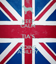KEEP CALM TIA'S DOING AGILITY - Personalised Poster large