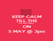 KEEP CALM TILL THE FA CUP FINAL ON 5 MAY @ 3pm - Personalised Poster large
