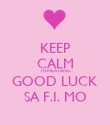 KEEP CALM TIWALA LANG GOOD LUCK SA F.I. MO - Personalised Poster large