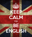 KEEP CALM TO BE ENGLISH - Personalised Poster large