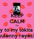 KEEP CALM To happy birthday to my lokita te Quiero pila sulenny reyes♡ - Personalised Poster large