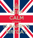 KEEP CALM TODAY IS BARBY'S BIRTDAY - Personalised Poster large