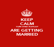 KEEP CALM TOM AND ASHLEY ARE GETTING MARRIED - Personalised Poster large