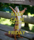 KEEP CALM TOMORROW IS FRIDAY - Personalised Poster large