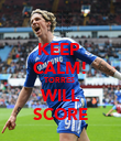 KEEP  CALM! TORRES  WILL SCORE - Personalised Poster large