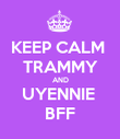 KEEP CALM  TRAMMY AND UYENNIE  BFF - Personalised Poster large