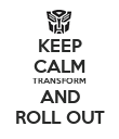 KEEP CALM TRANSFORM AND ROLL OUT - Personalised Poster large