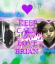 KEEP CALM TRISHA LOVE BRIAN  - Personalised Poster large