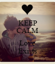 KEEP CALM True  Love Exists - Personalised Poster large