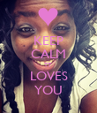 KEEP CALM TT  LOVES YOU - Personalised Poster small
