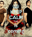 KEEP CALM TVD is coming - Personalised Poster large