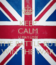 KEEP CALM U MAY LOSE THE BATTLE BUT WIN THE WAR - Personalised Poster large
