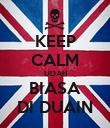 KEEP CALM UDAH BIASA DI DUAIN - Personalised Poster large