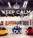 KEEP CALM UN COÑO  FUERA MADURO - Personalised Poster large