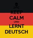 KEEP CALM UND LERNT DEUTSCH - Personalised Poster large