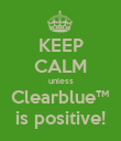 KEEP CALM unless Clearblue™ is positive! - Personalised Poster large