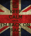 KEEP CALM UNTIL I'M BACK ON TRACK - Personalised Poster large