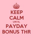 KEEP CALM UNTIL PAYDAY BONUS THR - Personalised Poster large