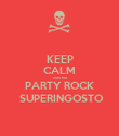 KEEP CALM  until the  PARTY ROCK   SUPERINGOSTO - Personalised Poster large