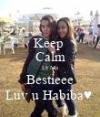 Keep  Calm Ur Ma Bestieee Luv u Habiba♥  - Personalised Poster large