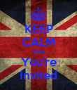 KEEP CALM Vada You're Invited - Personalised Poster large