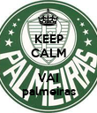 KEEP CALM  VAI palmeiras - Personalised Poster large