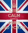 KEEP CALM VAMOS ABRIR NO PORTO - Personalised Poster large