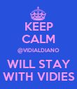 KEEP CALM @VIDIALDIANO WILL STAY WITH VIDIES - Personalised Poster large