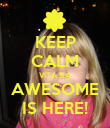 KEEP CALM VITA DA AWESOME IS HERE! - Personalised Poster large
