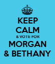 KEEP CALM & VOTE FOR MORGAN & BETHANY - Personalised Poster large