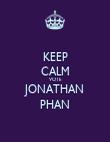KEEP CALM VOTE JONATHAN PHAN - Personalised Poster large