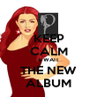 KEEP CALM & WAIT THE NEW ALBUM - Personalised Poster large