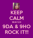 KEEP CALM WATCH 9DA & 9HO ROCK IT!!! - Personalised Poster large
