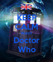 KEEP CALM Watch  Doctor Who - Personalised Poster large