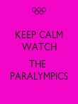 KEEP CALM WATCH   THE  PARALYMPICS - Personalised Poster large