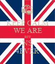 KEEP CALM WE ARE BFF NS 4EVER - Personalised Poster large