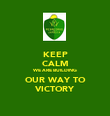 KEEP CALM WE ARE BUILDING OUR WAY TO VICTORY - Personalised Poster large