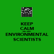 KEEP CALM WE ARE ENVIRONMENTAL SCIENTISTS - Personalised Poster large