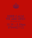 KEEP CALM  WE ARE OPEN  MOTHERS DAY  10.30 ~ 3.30pm 07944027721 - Personalised Poster large